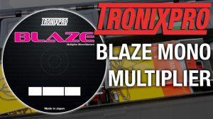 Tronixpro Blaze Multiplier Mono